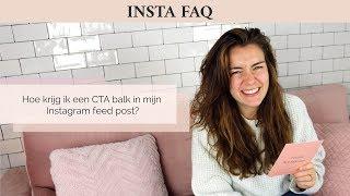 Hoe krijg ik een CTA balk in mijn Instagram feed post?