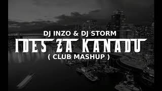 DJ INZO &amp DJ STORM - IDES ZA KANADU (CLUB MASHUP)