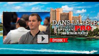 Dans la Tête d'un Pro : Ivan Deyra au PCA 2019 (1)