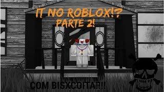 Roblox - IT NO ROBLOX PARTE DOIS!!! | Com Bisxcoita!!!