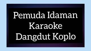 Download Lagu Pemuda Idaman - Lagu Karaoke Dangdut Koplo Jaipong mp3