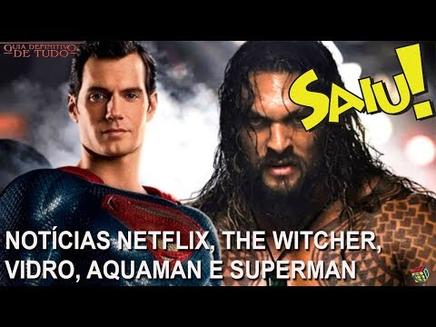 NOTÍCIAS NETFLIX, THE WITCHER, VIDRO, TITÃS DA DC UNIVERSE,  AQUAMAN E SUPERMAN   NERD SAIU thumbnail