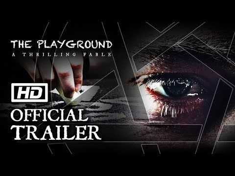 The Playground   A Thrilling Fable: Official Trailer [HD]
