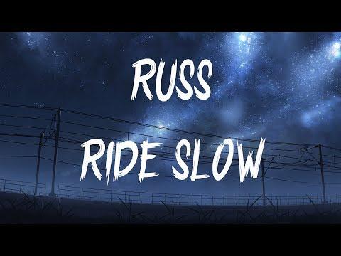 Russ - Ride Slow (Lyrics / Lyric Video)