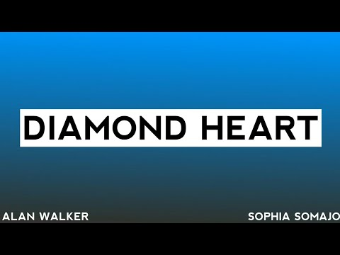 Diamond Heart Lyrics - Alan Walker ft.Sophia Somajo