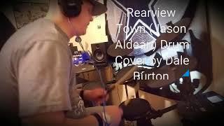 REARVIEW TOWN ( JASON ALDEAN) DRUM COVER BY DALE BURTON