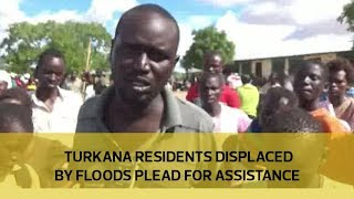Turkana residents displaced by floods plead for assistance thumbnail