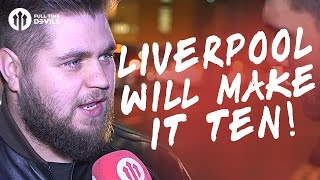 Howson: Liverpool Will Make It Ten! | Manchester United 2-0 Hull City | FANCAM