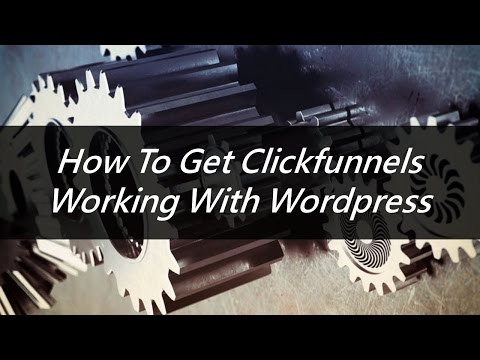How to Integrate Clickfunnels with WordPress