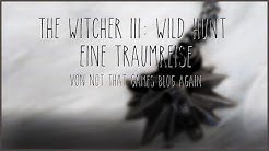 The Witcher | Eine Traumreise von Not That Games Blog Again