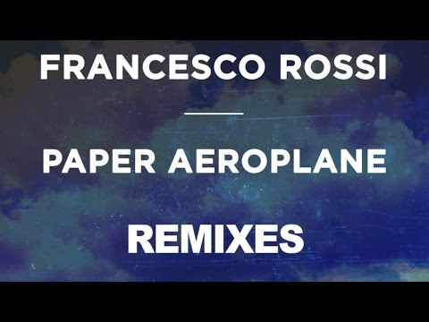 Download Francesco Rossi - Paper Aeroplane (MK Gone With The Wind Remix)
