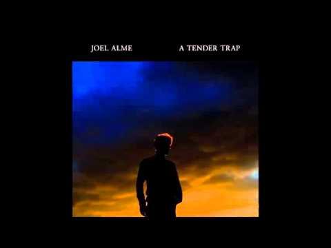 Joel Alme - Everything Blows Away