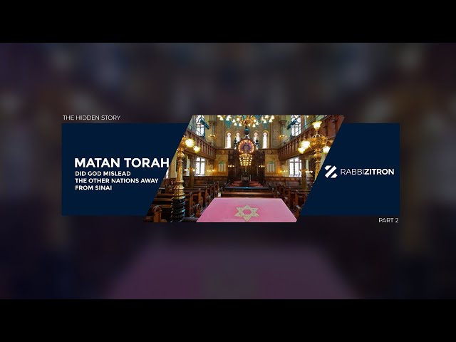 The Hidden Story of Matan Torah Part 2: Did God Mislead The Other Nations Away From Sinai