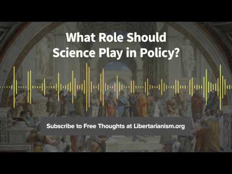 Episode 119: What Role Should Science Play in Public Policy? (with Peter Van Doren)