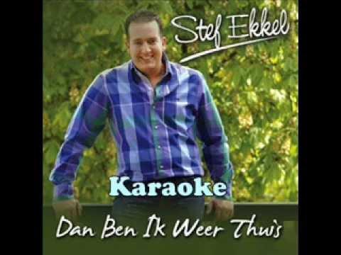 Stef Ekkel Dan Ben Ik Weer Thuis (karaoke)