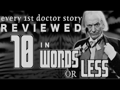 Every 1st Doctor Story Reviewed in 10 Words or Less!