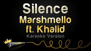 Marshmello ft. Khalid - Silence (Karaoke Version)