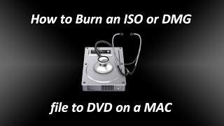 How to Burn an ISO or DMG file to DVD on a Mac