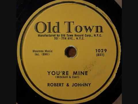 ROBERT AND JOHNNY You're Mine 1956