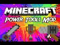 "Minecraft Mods:  ""  Power Tools Mod  1.7. 10 """