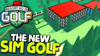 THE NEW SIM GOLF (Golf Course Builder Tycoon) #2 | Resort Boss Golf (2019 Early Acess)