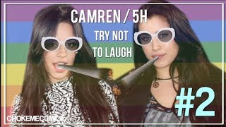 CAMREN / FIFTH HARMONY - TRY NOT TO LAUGH [2]