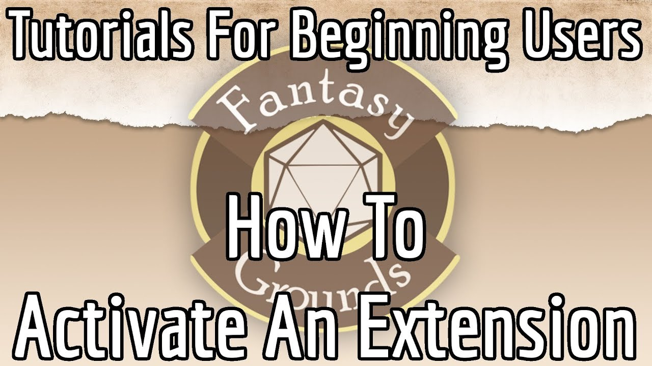 Fantasy Grounds For Beginners -- How To Activate An Extension