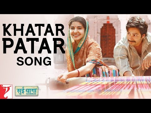 Khatar Patar Video Song | Sui Dhaaga - Made In India