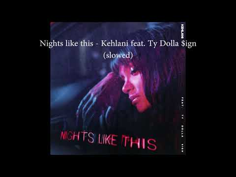 Nights Like This - Kehlani feat. Ty Dolla $ign (slowed)