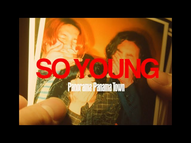 Panorama Panama Town 「SO YOUNG」Music Video