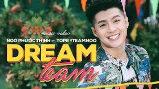 MV Dream Team - Noo Phước Thịnh