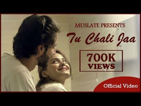 Tu Chali Jaa (Official Video) | Akshay | Jazz Mafiaa | Latest Hindi Songs 2018 | MuSlate