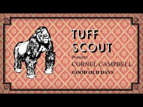 01 Cornel Campbell - Good Old Days [Tuff Scout]