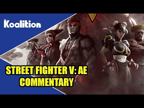 Street Fighter V: Arcade Edition Funny Commentary & Gameplay (+SALT) - The Koalition