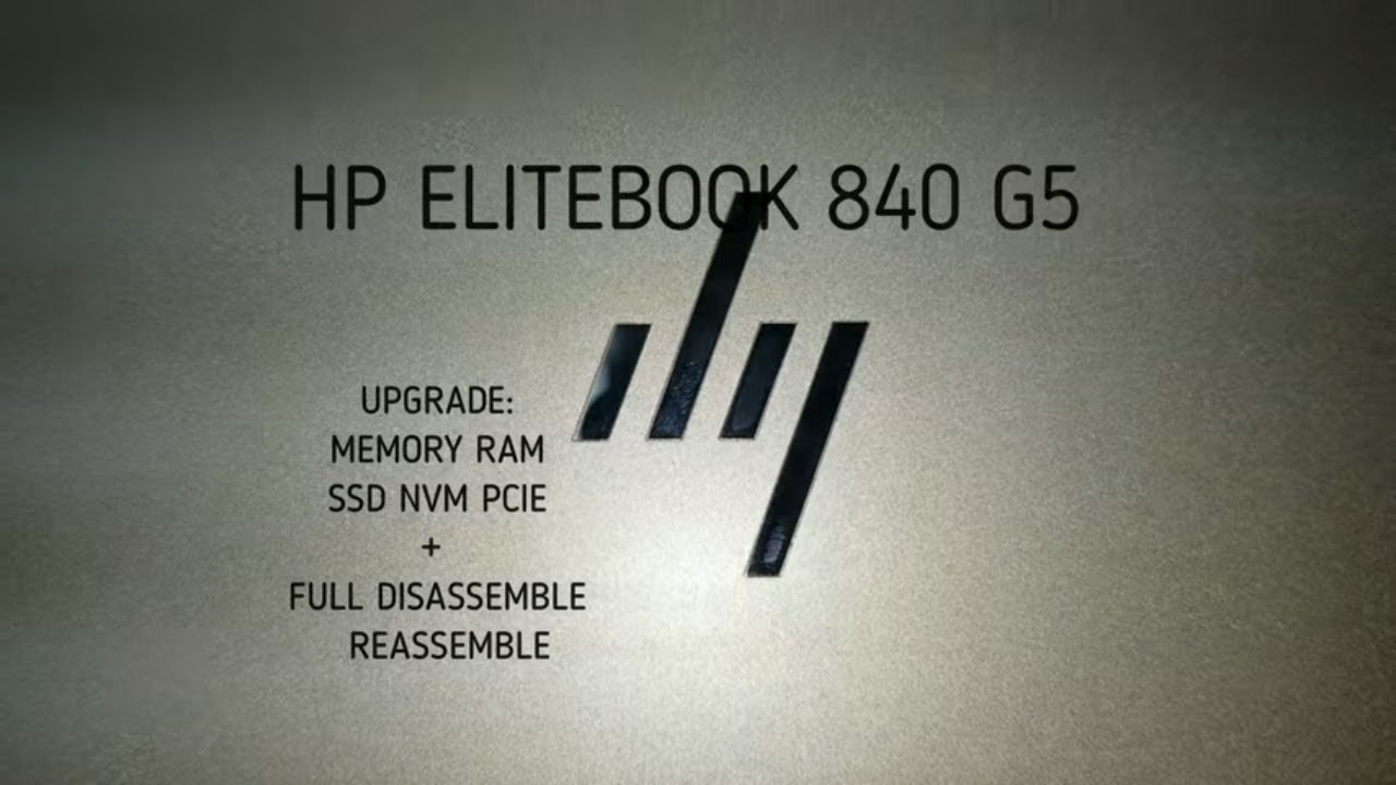 HP EliteBook 840 G5 - Memory & SSD upgrade - Full Disassembly & Reassembly  [4K]