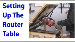 Setting Up And Using A Router Table -  A Woodworkweb Video
