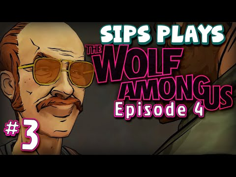 Sips Plays The Wolf Among Us (Episode 4)