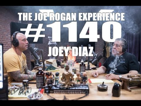 Joe Rogan Experience #1140 - Joey Diaz