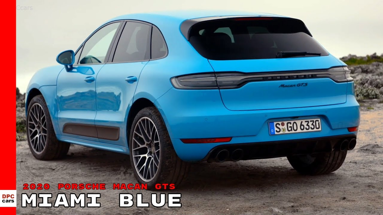 2020 Porsche Macan Gts Miami Blue Youtube