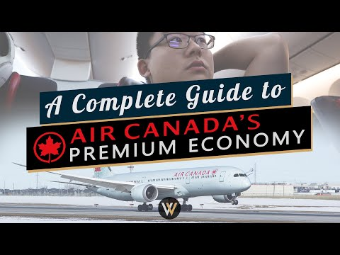 A Complete Guide To Air Canada's Premium Economy