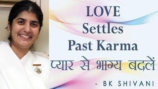 LOVE Settles Past Karma: Ep 25 Soul Reflections: BK Shivani (English Subtitles)