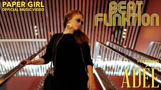 BEAT FUNKTION - PAPER GIRL (feat. ADÉE) : Official Music Video