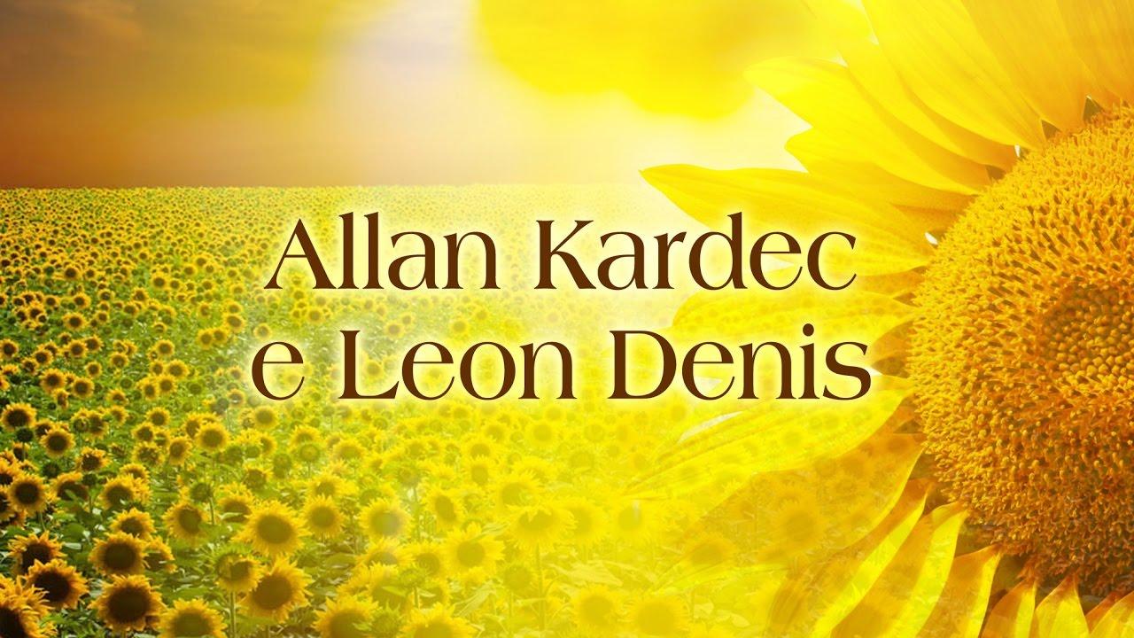 Allan Kardec e Leon Denis