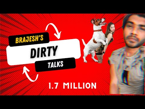 Dirty Talks   Episode -1   Brajesh Chikharam   Viral Dog, Girls, & Sex Comedy video from YouTube · Duration:  3 minutes 41 seconds