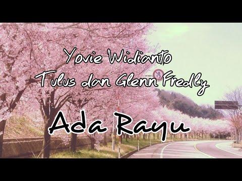 Yovie Widianto Tulus Dan Glenn Fredly - Adu Rayu Lyrics