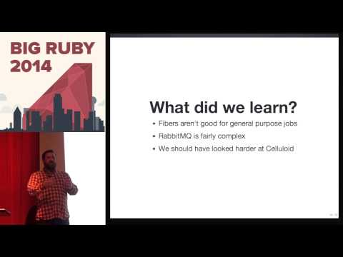Big Ruby 2014 - MO' JOBS MO' PROBLEMS - LESSONS LEARNED SCALING TO MILLIONS OF JOBS AN HOUR
