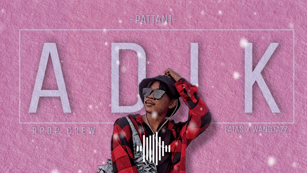 Download FATAS - ADIK - ft.WANGJAZZ