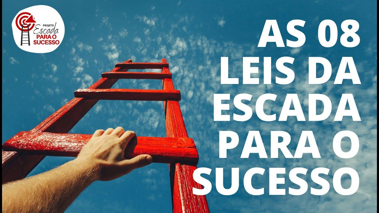 As 08 Leis da Escada para o Sucesso