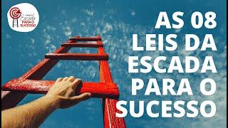As 08 Leis da Escada para o Sucesso Profissional