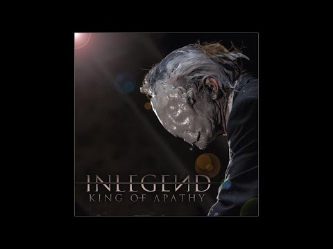 INLEGEND (Official) - King of Apathy (HQ) [Stones At Goliath]